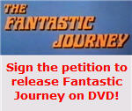 Sign the petition to release Fantastic Journey on DVD