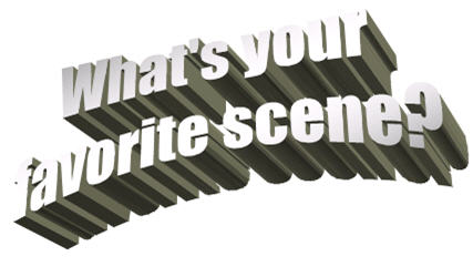 What's your favorite scene?