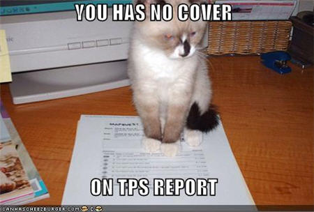 you has no cover on tps report